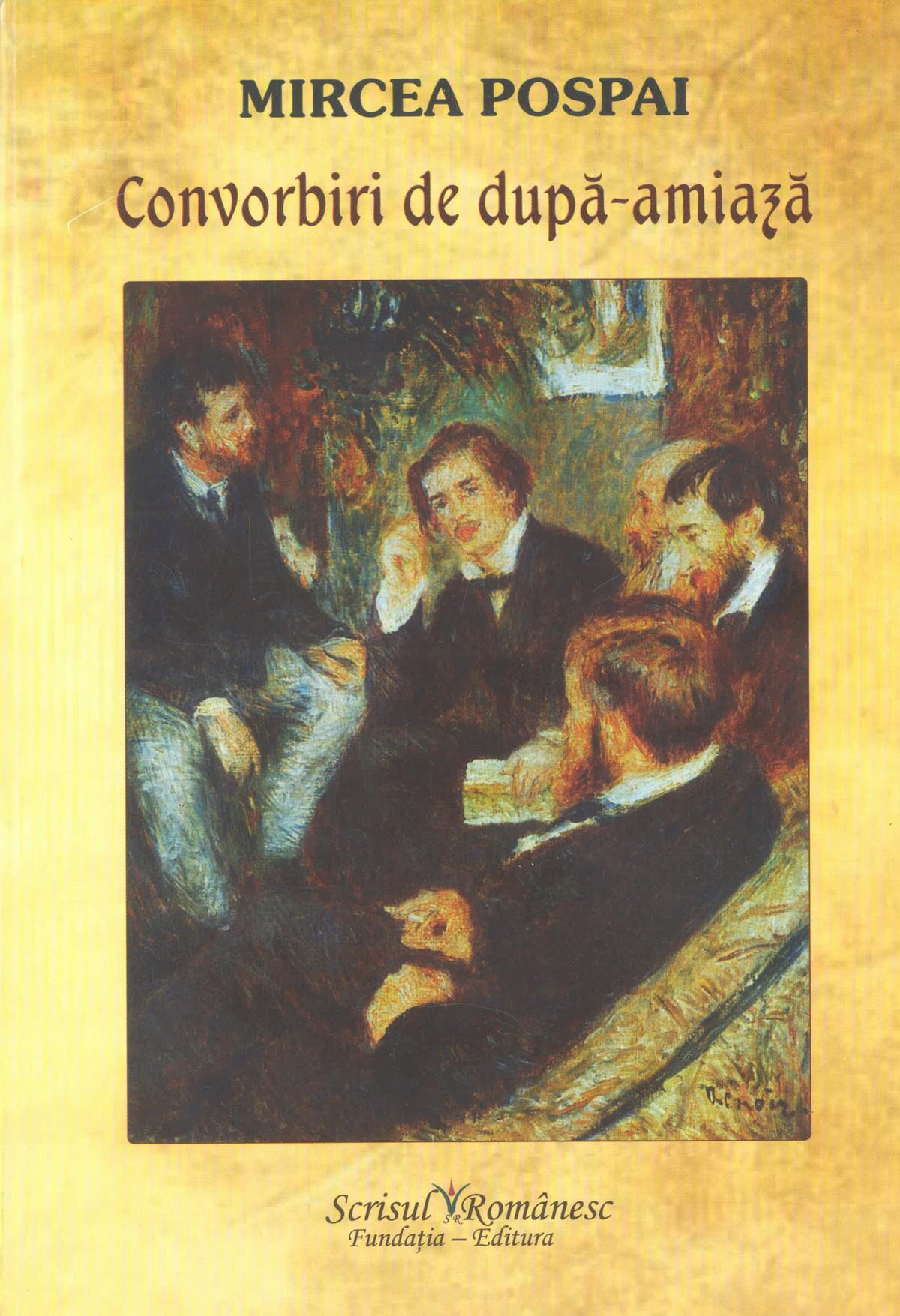 Mircea Pospai - Convorbiri de după-amiază